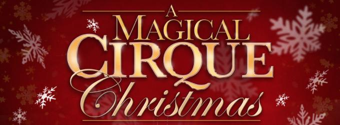 A Magical Cirque Christmas at Stranahan Theater