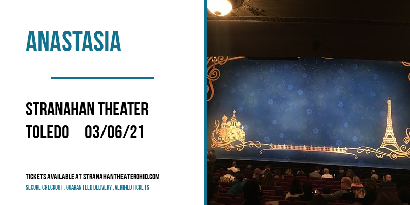 Anastasia at Stranahan Theater